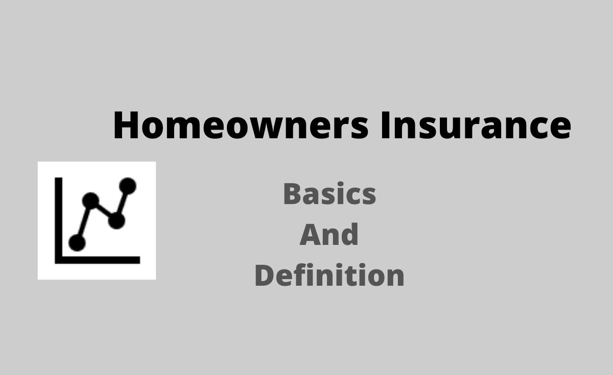 Homeowners Insurance: Basics and definition ...